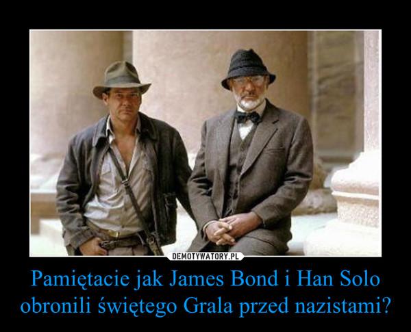 Pamiętacie jak James Bond i Han Solo obronili świętego Grala przed nazistami? –