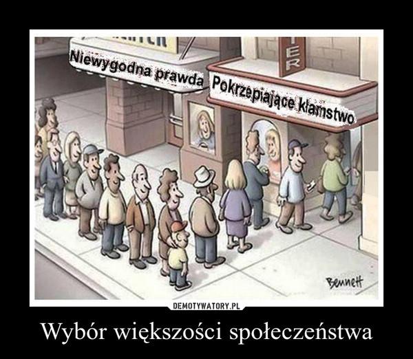 Wybór większości społeczeństwa –