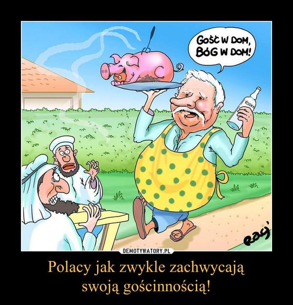 Polacy jak zwykle zachwycająswoją gościnnością! –