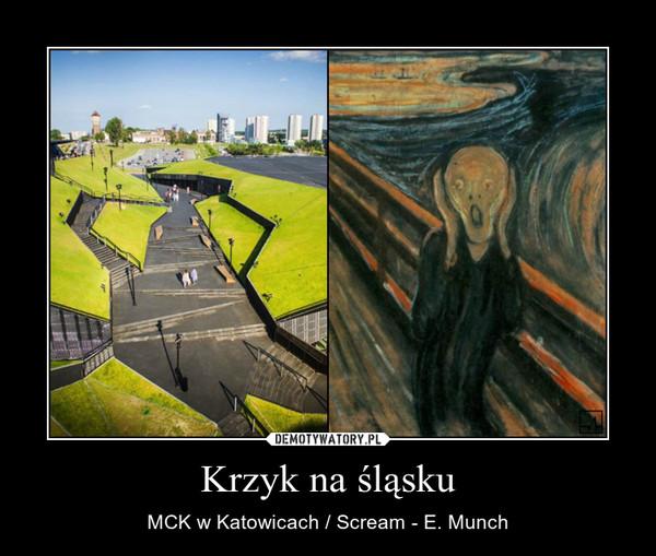 Krzyk na śląsku – MCK w Katowicach / Scream - E. Munch