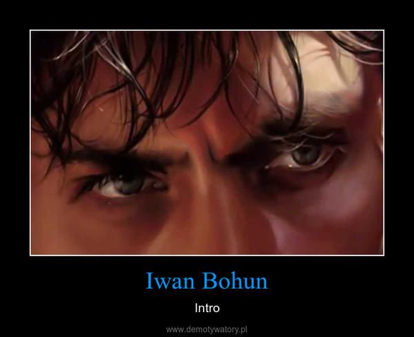 Iwan Bohun – Intro