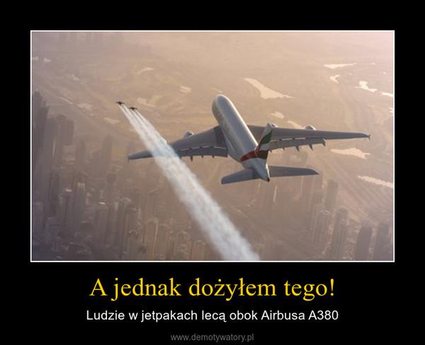 A jednak dożyłem tego! – Ludzie w jetpakach lecą obok Airbusa A380