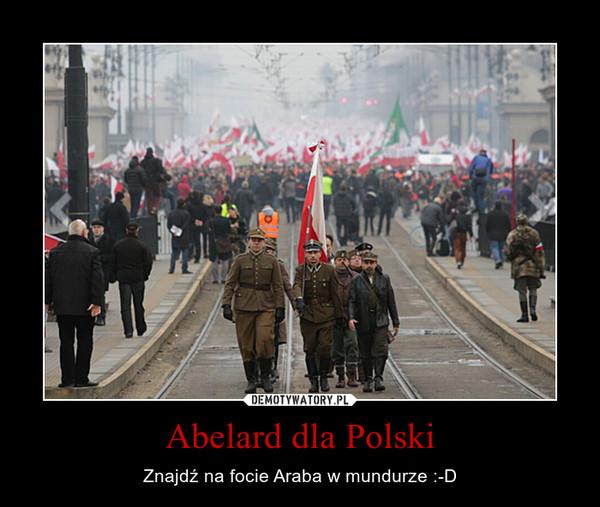 Abelard dla Polski – Znajdź na focie Araba w mundurze :-D