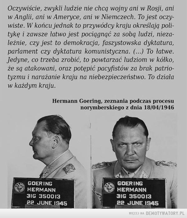Recepta Hermanna Goeringa na rozpętanie wojny: –