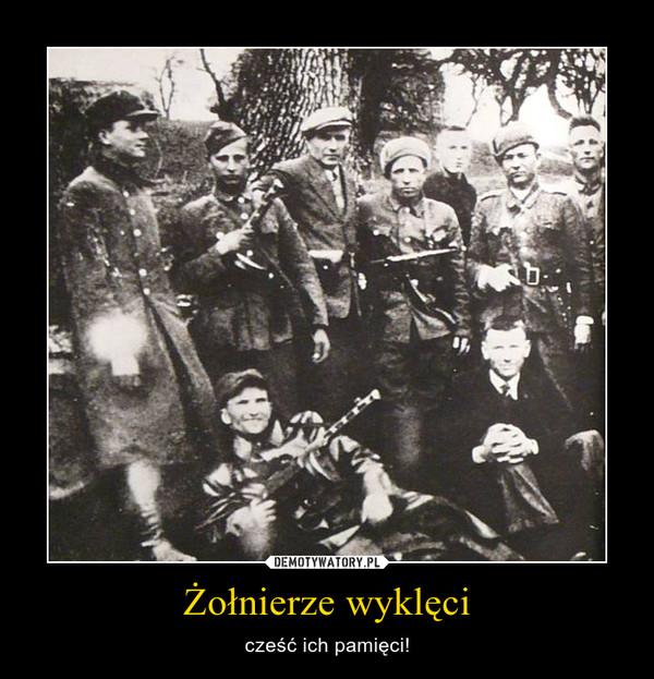 Żołnierze wyklęci – cześć ich pamięci!