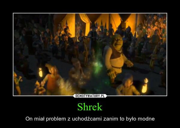 Shrek – On miał problem z uchodźcami zanim to było modne