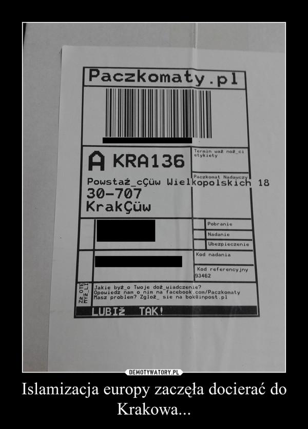 Islamizacja europy zaczęła docierać do Krakowa... –