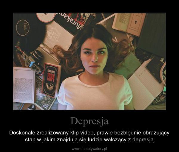 Depresja – Doskonale zrealizowany klip video, prawie bezbłędnie obrazujący stan w jakim znajdują się ludzie walczący z depresją