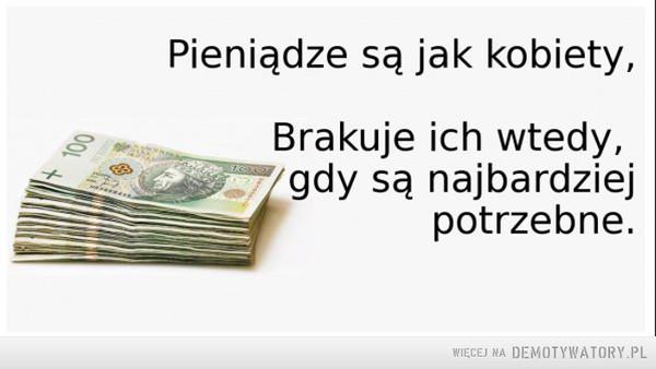 Pieniądze są jak kobiety –