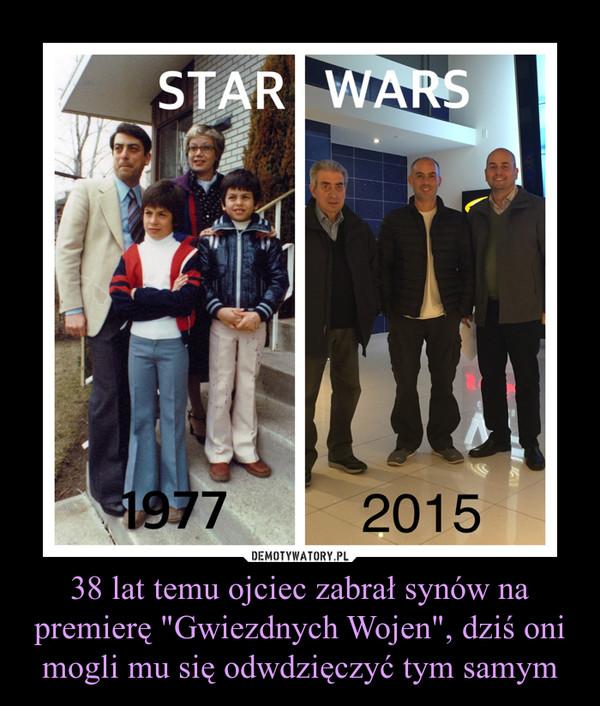 """38 lat temu ojciec zabrał synów na premierę """"Gwiezdnych Wojen"""", dziś oni mogli mu się odwdzięczyć tym samym –"""