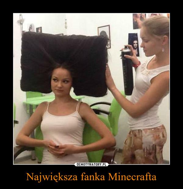 Największa fanka Minecrafta –
