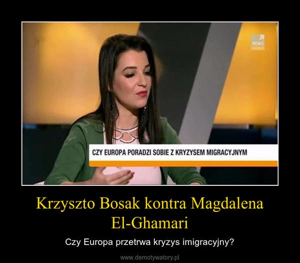 Krzyszto Bosak kontra Magdalena El-Ghamari – Czy Europa przetrwa kryzys imigracyjny?