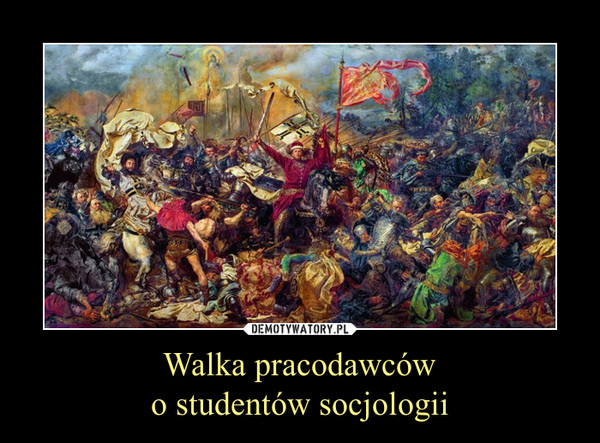 Walka pracodawcówo studentów socjologii –