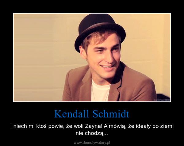 Kendall Schmidt – I niech mi ktoś powie, że woli Zayna! A mówią, że ideały po ziemi nie chodzą...