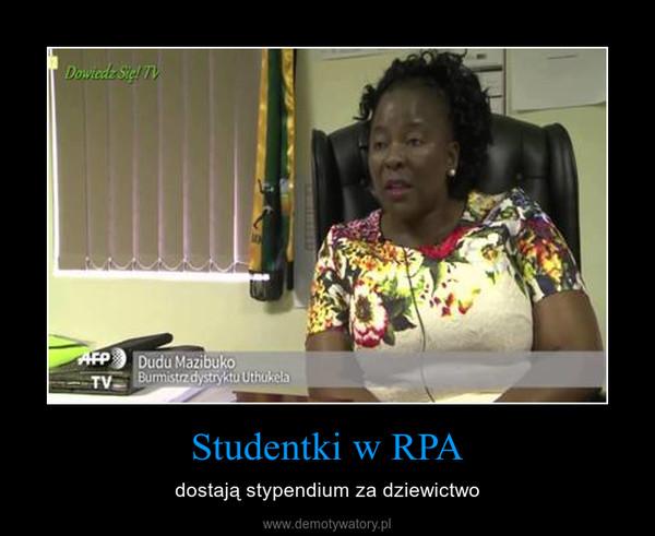 Studentki w RPA – dostają stypendium za dziewictwo