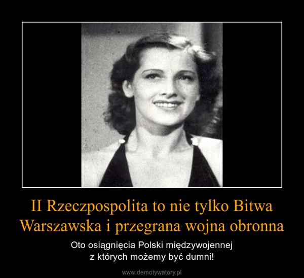 II Rzeczpospolita to nie tylko Bitwa Warszawska i przegrana wojna obronna – Oto osiągnięcia Polski międzywojennejz których możemy być dumni!