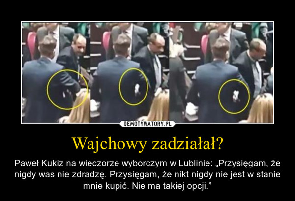 """Wajchowy zadziałał? – Paweł Kukiz na wieczorze wyborczym w Lublinie: """"Przysięgam, że nigdy was nie zdradzę. Przysięgam, że nikt nigdy nie jest w stanie mnie kupić. Nie ma takiej opcji."""""""