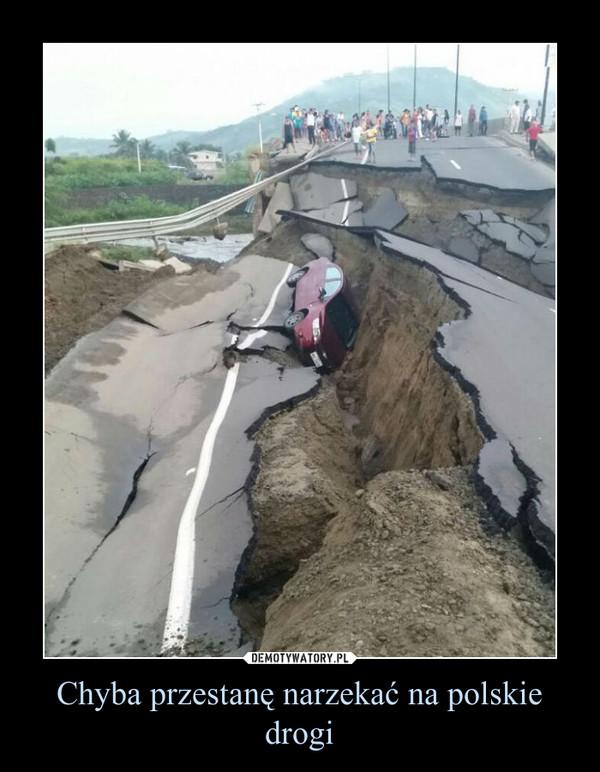 Chyba przestanę narzekać na polskie drogi –