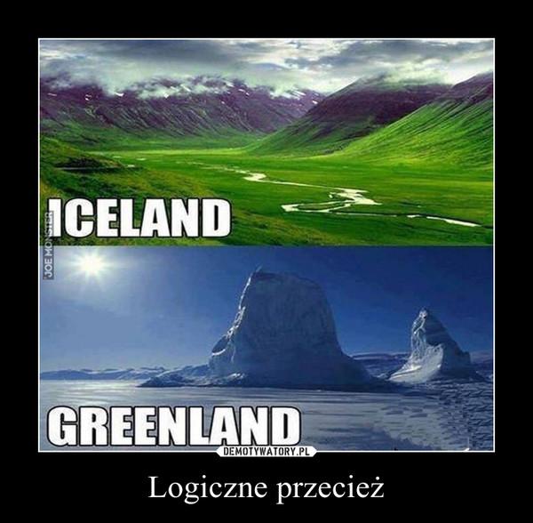 Logiczne przecież –