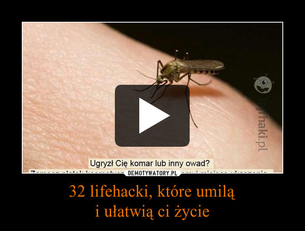 32 lifehacki, które umiląi ułatwią ci życie –