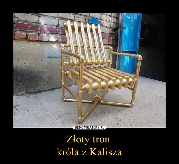 Złoty tron króla z Kalisza –