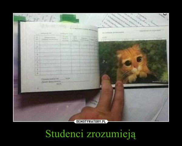 Studenci zrozumieją –
