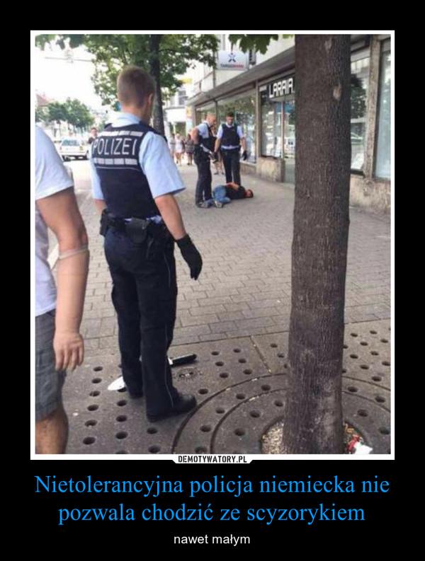 Nietolerancyjna policja niemiecka nie pozwala chodzić ze scyzorykiem – nawet małym
