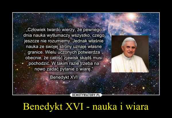 Benedykt XVI - nauka i wiara –