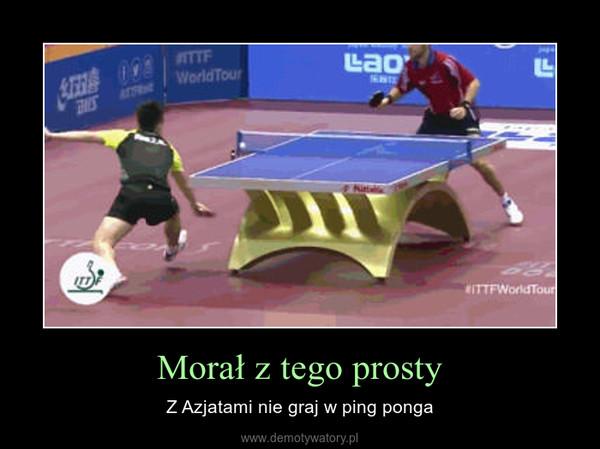 Morał z tego prosty – Z Azjatami nie graj w ping ponga