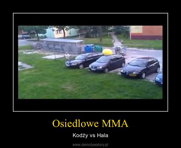 Osiedlowe MMA – Kodźy vs Hala