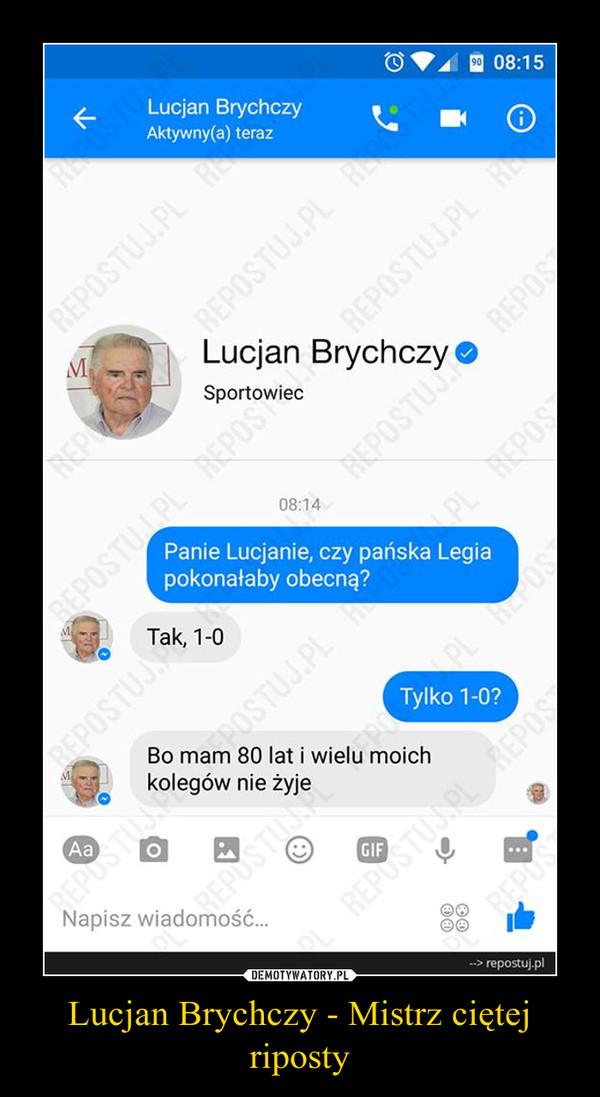 Lucjan Brychczy - Mistrz ciętej riposty –