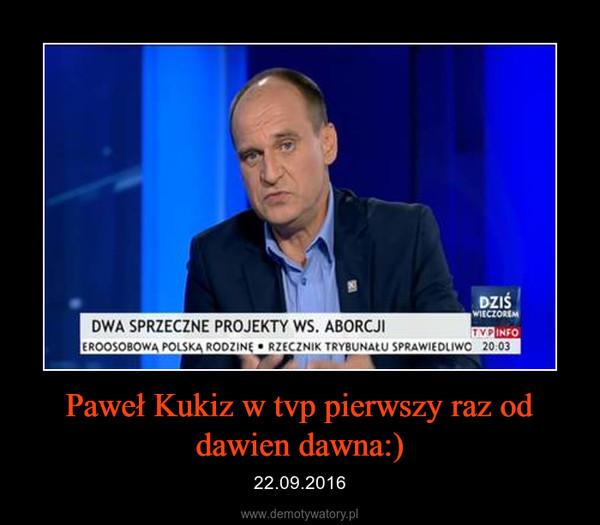 Paweł Kukiz w tvp pierwszy raz od dawien dawna:) – 22.09.2016