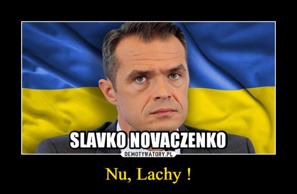 Nu, Lachy ! –