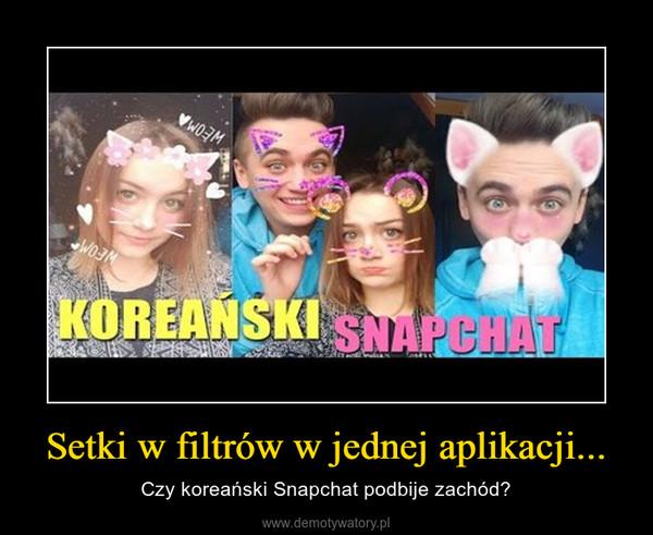 Setki w filtrów w jednej aplikacji... – Czy koreański Snapchat podbije zachód?