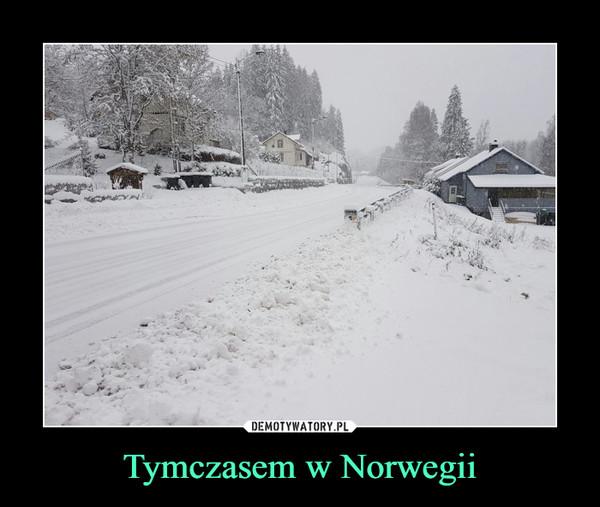 Tymczasem w Norwegii –