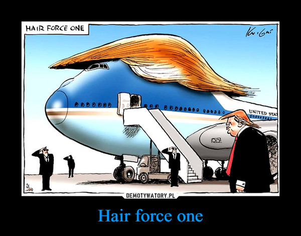 Hair force one –