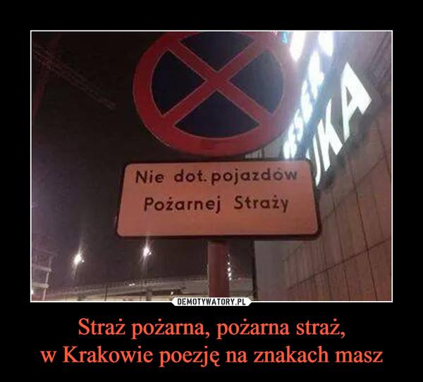 Straż Pożarna Pożarna Straż W Krakowie Poezję Na Znakach