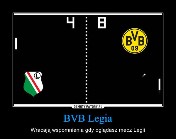 BVB Legia – Wracają wspomnienia gdy oglądasz mecz Legii