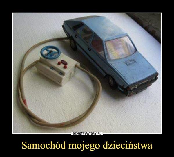 Samochód mojego dzieciństwa –