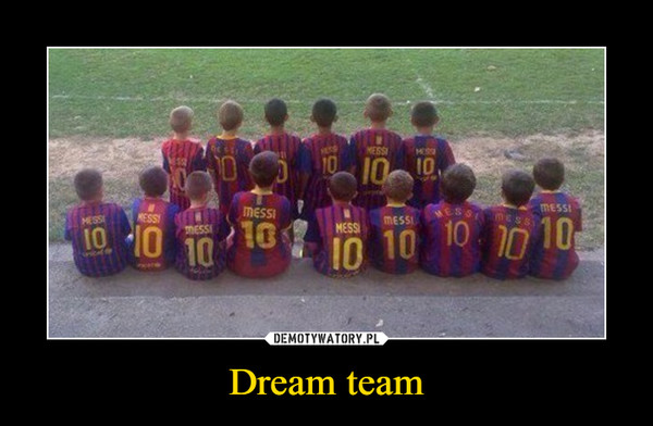 Dream team –