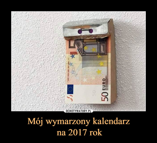 Mój wymarzony kalendarz na 2017 rok –