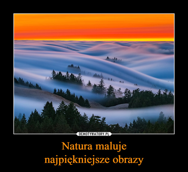 Natura malujenajpiękniejsze obrazy –