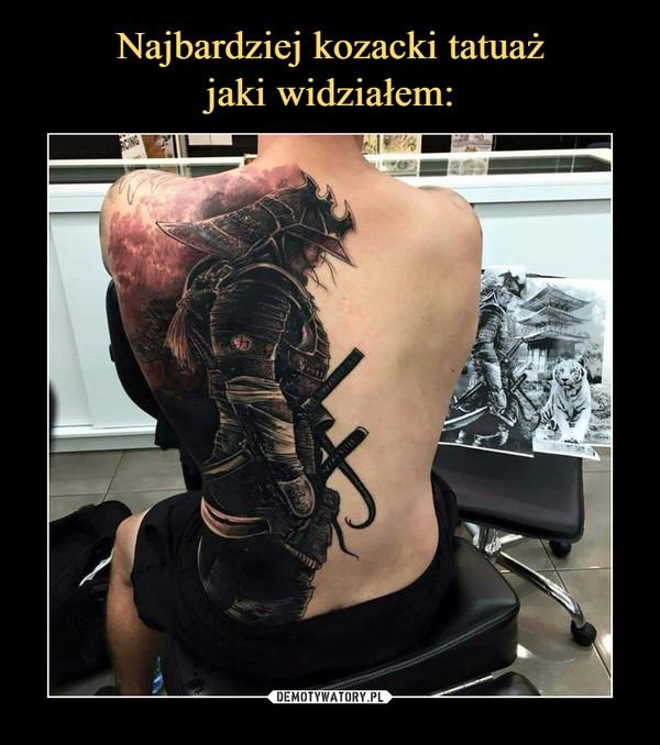 Najbardziej Kozacki Tatuaż Jaki Widziałem Demotywatorypl