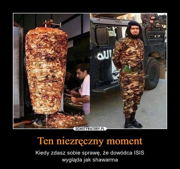Ten niezręczny moment – Kiedy zdasz sobie sprawę, że dowódca ISISwygląda jak shawarma