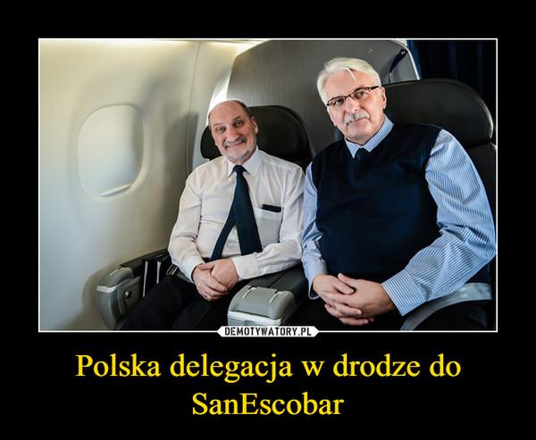 Polska delegacja w drodze do SanEscobar –