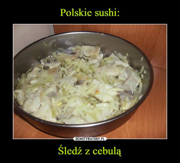 Śledź z cebulą –