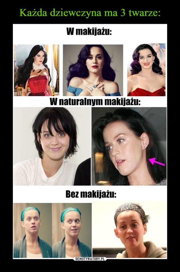 –  W makijażu: W naturalnym makijażu: Bez makijażu: