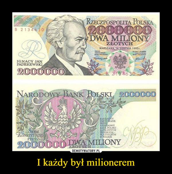 I każdy był milionerem –  Rzeczpospolita Polska 2000000 złotych Warszawa Ignacy Jan Paderewski Dwa miliony złotych Narodowy Bank Polski