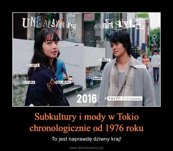 Subkultury i mody w Tokio chronologicznie od 1976 roku – To jest naprawdę dziwny kraj!