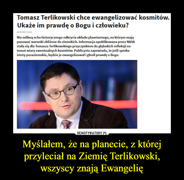 Myślałem, że na planecie, z której przyleciał na Ziemię Terlikowski, wszyscy znają Ewangelię –